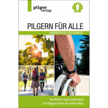 Cover mit Bildern von der Pfalz, Pilgern und Rollstuhlfahrer.